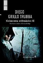 Crímenes coloniales I, II – Diego Grillo Trubba  91qgawpvbBL._AC_UY218_
