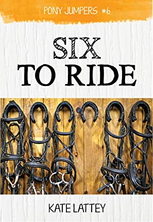 Six to Ride: (Pony Jumpers #6)