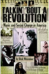 Talkin' 'Bout a Revolution: Music and Social Change in America Kindle Edition