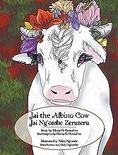 Jai the Albino Cow: Jai Ng'Ombe Zeruzeru