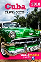 Cuba travel Guide  - 2018: Essential Cuba guide book