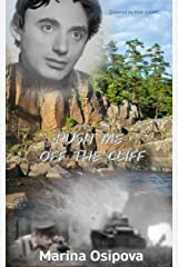 Push Me Off The Cliff: An incredibly touching WWII story Kindle Edition