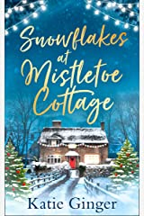 Snowflakes at Mistletoe Cottage: A heartwarming and funny romance perfect for fans of Trisha Ashley and Sophie Cousens Kindle Edition