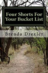 Four Shorts For Your Bucket List Kindle Edition