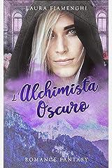 L'Alchimista Oscuro: Romance Fantasy: Vol.3 (Le Streghe di Villacorta) (Italian Edition) Format Kindle