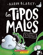 Los tipos malos en el alienígena vs los tipos malos (The Bad Guys in Alien vs Bad Guys) (6) (tipos malos, Los) (Spanish Ed...