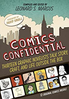 Comics Confidential: Thirteen Graphic Novelists Talk Story, Craft, and Life Outside the Box