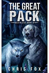 The Great Pack: Deathless Book 4 Kindle Edition
