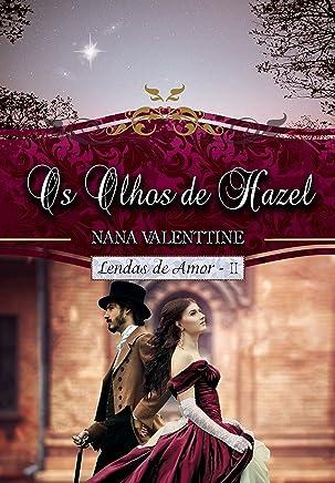 Os Olhos de Hazel (Lendas de Amor Livro 2)