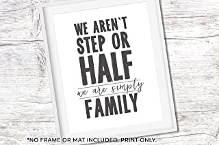 We Aren't Step or Half Simply Family - Family Home Sign - Unframed 11x14 Print