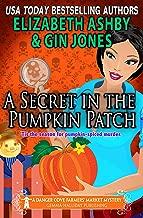 A Secret in the Pumpkin Patch: A Danger Cove Farmers' Market Mystery (Danger Cove Mysteries Book 17)