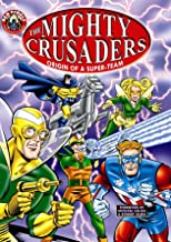 Mighty Crusaders: Origin Of A Super Team (The Red Circle Series)