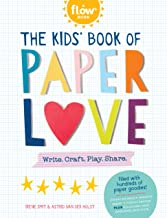 The Kids' Book of Paper Love: Write. Craft. Play. Share. (Flow for Kids)