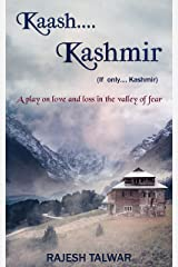 KAASH KASHMIR: A Play on Love and Loss in the Valley of Fear Kindle Edition