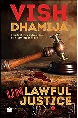 Unlawful Justice Kindle Edition