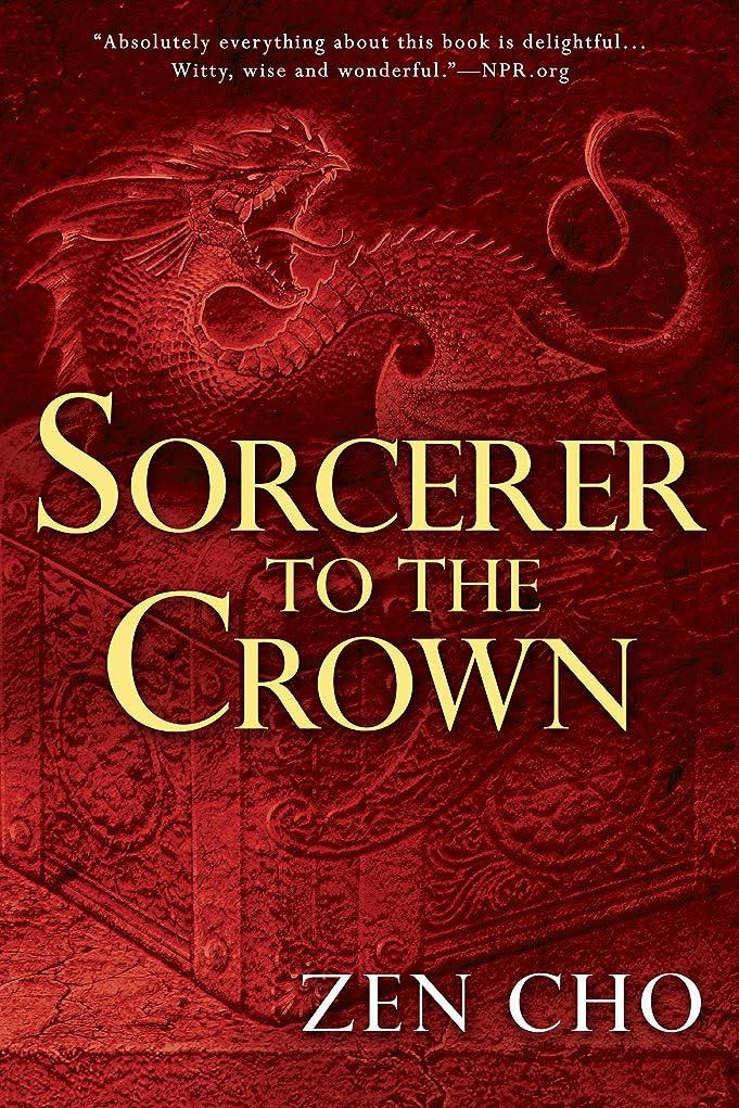 想定する大通り隣接するSorcerer to the Crown (A Sorcerer to the Crown Novel Book 1) (English Edition)