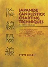 Japanese Candlestick Charting Techniques: A Contemporary Guide to the Ancient Investment Techniques of the Far East, Secon...
