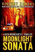 Moonlight Sonata: A Hard-Boiled Mystery Thriller (A Dick Moonlight P.I. Thriller Book 7)