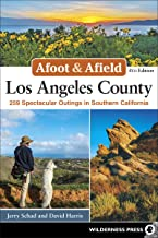 Afoot & Afield: Los Angeles County: 259 Spectacular Outings in Southern California