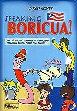 Speaking Boricua: A Practical Guide to Puerto Rican Spanish (Jared Romey's Speaking Latino Series)