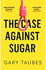 The Case Against Sugar (English Edition) Format Kindle