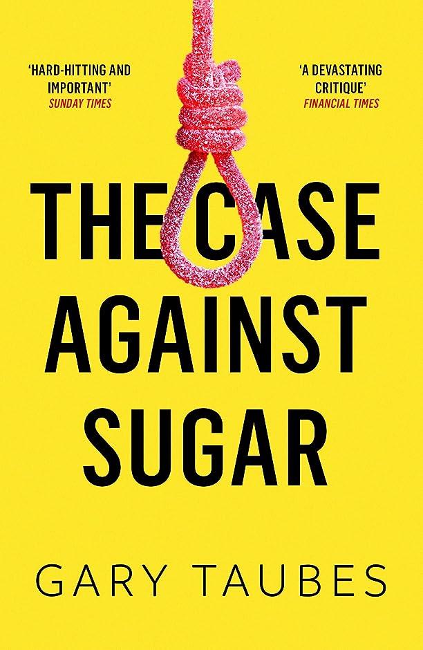 ダーベビルのテス許す照らすThe Case Against Sugar (English Edition)