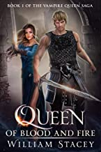 Queen of Blood and Fire (The Vampire Queen Saga Book 1)