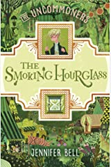 The Smoking Hourglass (THE UNCOMMONERS Book 2) Kindle Edition