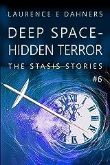 Deep Space - Hidden Terror (The Stasis Stories #6) Kindle Edition