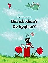 Bin ich klein? Ov byghan?: Deutsch-Kornisch: Zweisprachiges Bilderbuch zum Vorlesen für Kinder ab 2 Jahren (Weltkinderbuch...