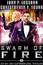 Swarm of Fire: An Ian Dex Supernatural Thriller (Las Vegas Paranormal Police Department Book 5)