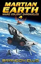 Martian Earth (Mars Colony Chronicles Book 4)