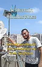 Achtertuin windturbines: Gebruik windkracht met eenvoudige en leuke projecten