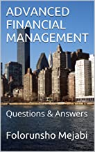 Best advanced financial management questions and answers Reviews