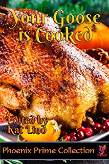 Your Goose is Cooked (Phoenix Prime Collection Book 25)