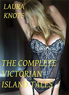 The Complete Victorian Island Tales (Complete Victorian Tales Book 1)