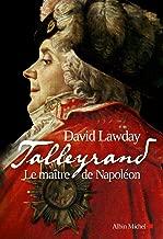 Talleyrand : Le maître de Napoléon (Bibliothèque de l'Evolution de l'Humanité) (French Edition)