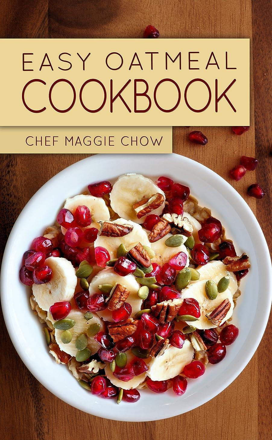運ぶ視力パトロンEasy Oatmeal Cookbook (Oatmeal, Oats, Oatmeal Recipes, Oatmeal Cookbook 1) (English Edition)
