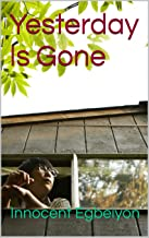 Yesterday Is Gone: You are more than your past (English Edition)