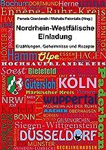 Nordrhein-Westfälische Einladung: Erzählungen, Geheimnisse und Rezepte (German Edition)