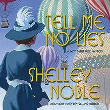 Tell Me No Lies: A Lady Dunbridge Mystery, Book 2