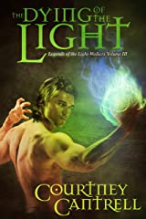 The Dying of the Light (Legends of the Light-Walkers Book 3) Kindle Edition