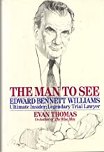 The Man to See: Edward Bennett Williams Ultimate Insider; Legendary Trial Lawyer