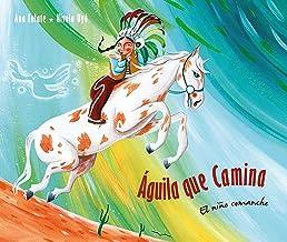 Águila que camina: El niño comanche (Spanish Edition)