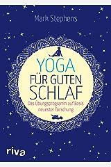 Yoga für guten Schlaf: Das Übungsprogramm auf Basis neuester Forschung (German Edition) Kindle Edition