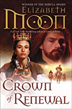 Crown of Renewal (Legend of Paksenarrion Book 5)