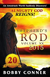 Shepherd's Rod Volume XX 2015: ALMIGHTY GOD REIGNS!