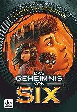 Das Geheimnis von Six (German Edition)