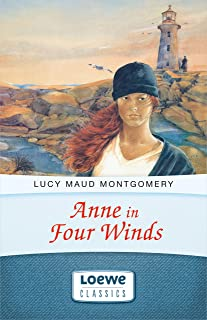 Anne in Four Winds (Anne Shirley Romane 3) (German Edition)