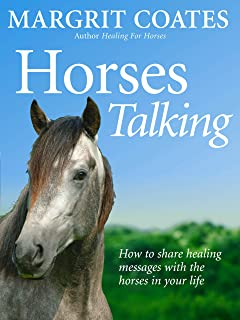 Horses Talking: How to Share Healing Messages with the Horses in Your Life